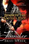 Beneath The Water's Edge - Jennifer Bray-Weber