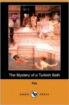 The Mystery of a Turkish Bath (Dodo Press) - Rita