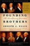Founding Brothers, The Revolutionary Generation - Joseph J. Ellis