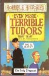 Even More Terible Tudors - Terry Deary