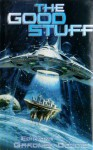 The Good Stuff - Ursula K. Le Guin, Stephen Baxter, Brian W. Aldiss, Leigh Brackett, L. Sprague de Camp, Roger Zelazny, Michael Swanwick, James Tiptree Jr., Fritz Leiber, Walter Jon Williams, James H. Schmitz, Cordwainer Smith, Gardner R. Dozois, Poul Anderson, Bruce Sterling, Jack Vanc