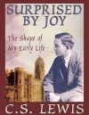 Surprised by Joy: The Shape of My Early Life - C.S. Lewis, Geoffrey Howard
