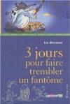 3 Jours Pour Faire Trembler Un Fantôme - Ian Whybrow, Tony Ross