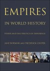 Empires in World History: Power and the Politics of Difference - Jane Burbank, Frederick Cooper