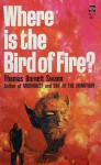 Where is the Bird of Fire? - Thomas Burnett Swann
