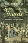 Subversive Words: Public Opinion In Eighteenth Century France - Arlette Farge, Rosemary Morris