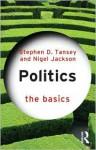 Politics: The Basics - Stephen Tansey, Nigel Jackson