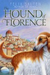 The Hound of Florence - Felix Salten, Huntley Paterson