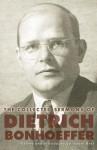 The Collected Sermons of Dietrich Bonhoeffer - Dietrich Bonhoeffer, Isabel Best