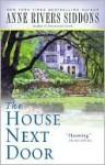 House Next Door - Anne Rivers Siddons