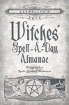 Llewellyn's 2013 Witches' Spell-A-Day Almanac: Holidays & Lore, Spells, Rituals & Meditations - Llewellyn Publications, Susan Pesznecker, Tess Whitehurst