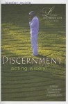Discernment: Acting Wisely - Helen R. Neinast