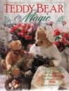 Teddy Bear Magic: Making Adorable Teddy Bears from Anita Louise's Bearlace Cottage - Anita Louise Crane