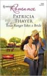 Texas Ranger Takes a Bride - Patricia Thayer