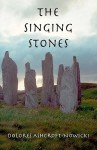 The Singing Stones (Volume 1) - Dolores Ashcroft-Nowicki, Tony Clark