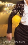 Hard Hats and Doormats - Laura Chapman, Samantha March