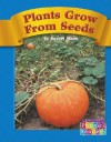 Plants Grow from Seeds - Rachel Mann, Wiley Blevins