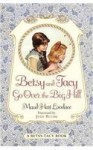 Betsy and Tacy Go Over the Big Hill (Prebound) (Besty-Tacy, #3) - Maud Hart Lovelace, Lois Lenski, Judy Blume