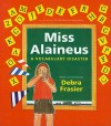 Miss Alaineus: A Vocabulary Disaster - Debra Frasier