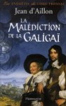 La malédiction de la Galigaï (Louis Fronsac, #11) - Jean d'Aillon