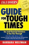 Jk Lasser's Guide for Tough Times: Tax and Financial Solutions to See You Through - Barbara Weltman