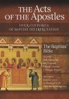 The Acts of the Apostles: Four Centuries of Baptist Interpretation: The Baptists' Bible - Beth Allison Barr, Bill J. Leonard, Mikeal C. Parsons, C. Douglas Weaver, Douglas C. Weaver