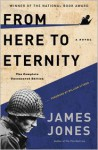 From Here to Eternity: The Complete Uncensored Edition - James Jones, William Styron