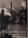 Tough Heaven: Poems of Pittsburgh - Jack Gilbert