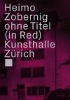 Heimo Zobernig: Ohne Titel, in Red - Beatrix Ruf, Gregor Stemmrich, Heimo Zobernig