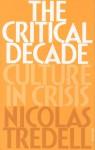Critical Decade - Nicolas Tredell
