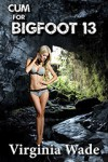 Cum For Bigfoot 13 - Virginia Wade