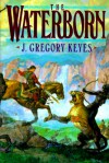 The Waterborn - Greg Keyes, J. Gregory Keyes