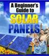 A Beginners Guide To Solar Panels - Neil Bartlett