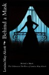 Behind A Mask: The Unknown Thrillers of Louisa May Alcott - Louisa May Alcott