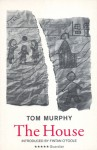 The House - Tom Murphy