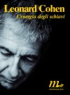 L'energia degli schiavi - Leonard Cohen, Giancarlo De Cataldo, Damiano Abeni