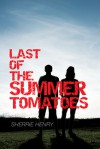 Last of the Summer Tomatoes [Library Edition] - Sherrie Henry