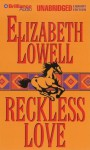 Reckless Love - Elizabeth Lowell, Laural Merlington