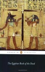 The Egyptian Book of the Dead (Penguin Classics) - Wallace Budge, John Romer