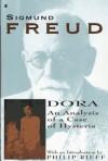 Dora: An Analysis of a Case of Hysteria - Sigmund Freud