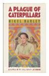A Plague of Caterpillars - Nigel Barley