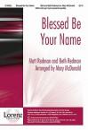 Blessed Be Your Name - Mary McDonald, Matt Redman, Beth Redman