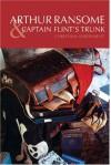 Arthur Ransome & Captain Flint's Trunk - Christina Hardyment