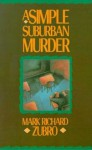 A Simple Suburban Murder (Tom & Scott Mysteries) - Mark Richard Zubro