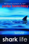 Shark Life: True Stories About Sharks & the Sea - Karen Wojtyla, Peter Benchley