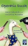 Operatic Duck; Duck on Tour - Hazel Edwards, Christine Anketell, Mini Goss