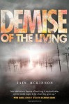 Demise of the Living: 3 (Of The Dead) - Iain McKinnon