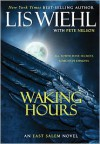 Waking Hours - Lis Wiehl, Pete Nelson
