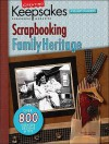 Creating Keepsakes Scrapbooking Family Heritage: A Treasury of Favorites - Creating Keepsakes, Creating Keepsakes, Tracy White