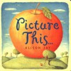 Picture This - Alison Jay